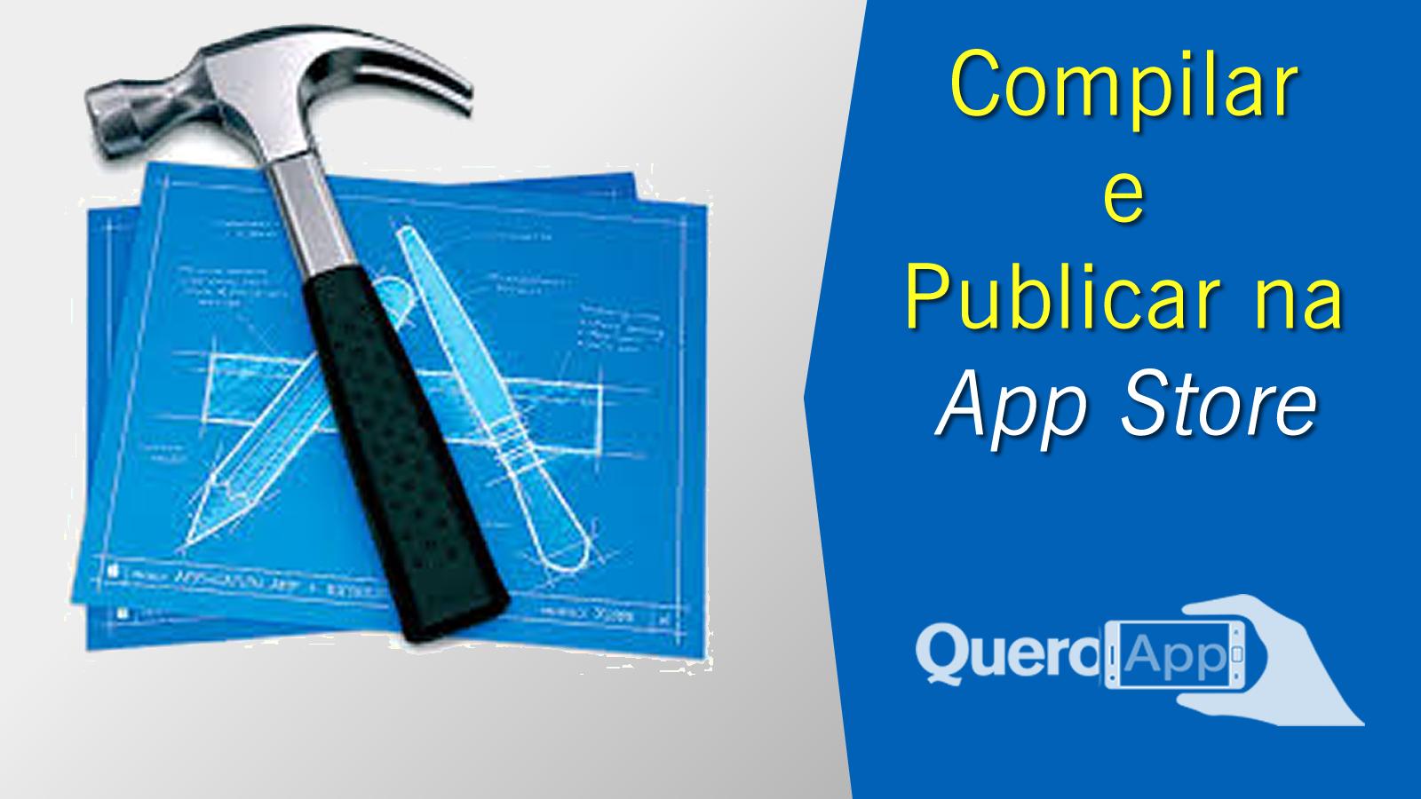 Como compilar aplicativos para iOS?