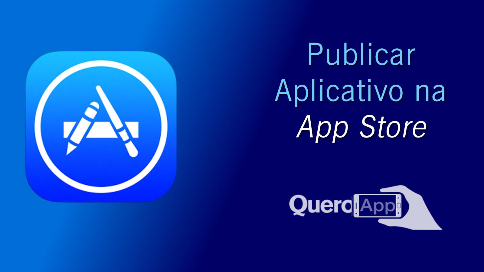 Como publicar um aplicativo na App Store?