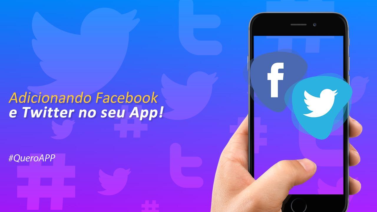 Adicionando Twitter e Facebook no seu App