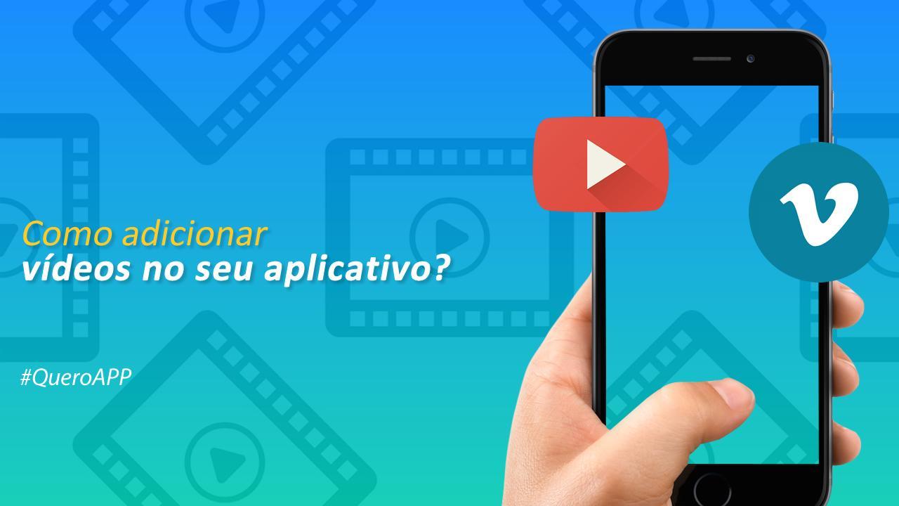 """Inserindo o recurso """"Vídeos"""" no seu App"""