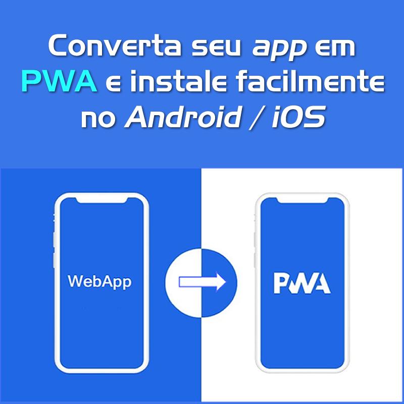Transforme seu app em PWA e instale direto no celular